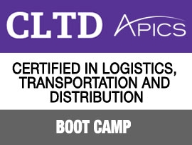 APICS Certified in Logistics, Transportation and Distribution (CLTD) Boot Camp