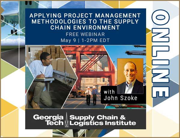 """""""Applying Project Management Methodologies to the Supply Chain Environment"""" webinar, Wed, May 9, 1PM EDT!"""